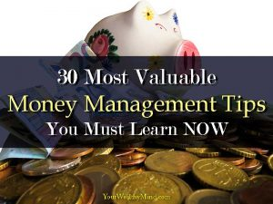 30 Most Valuable Personal Money Management Tips You Must Learn NOW