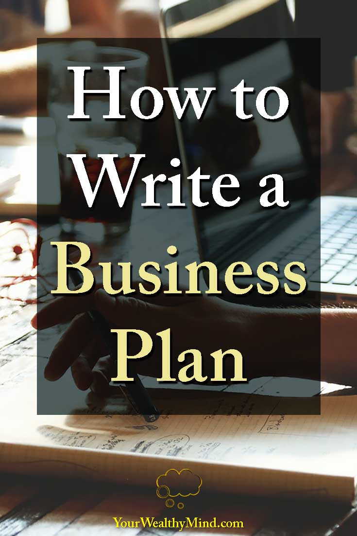 How to Write a Business Plan - Your Wealthy Mind