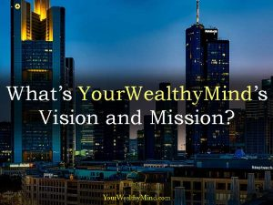 What's YourWealthyMind's Vision and Mission?