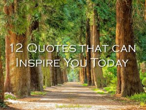 12 Quotes that can Inspire You Today
