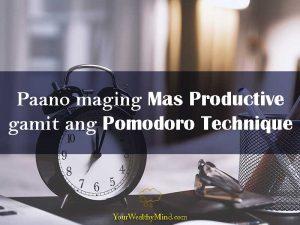 Paano Maging Mas Productive gamit ang Pomodoro Technique