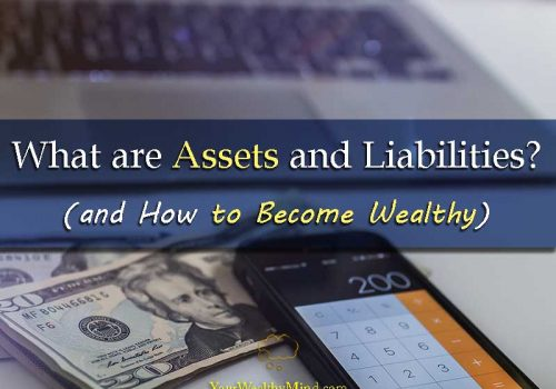 What are Assets and Liabilities and How to Become Wealthy - Your Wealthy Mind