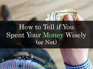 How to Tell if You Spent Your Money Wisely (or Not)