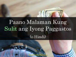 Paano Malaman Kung Sulit ang Iyong Paggastos (o Hindi)