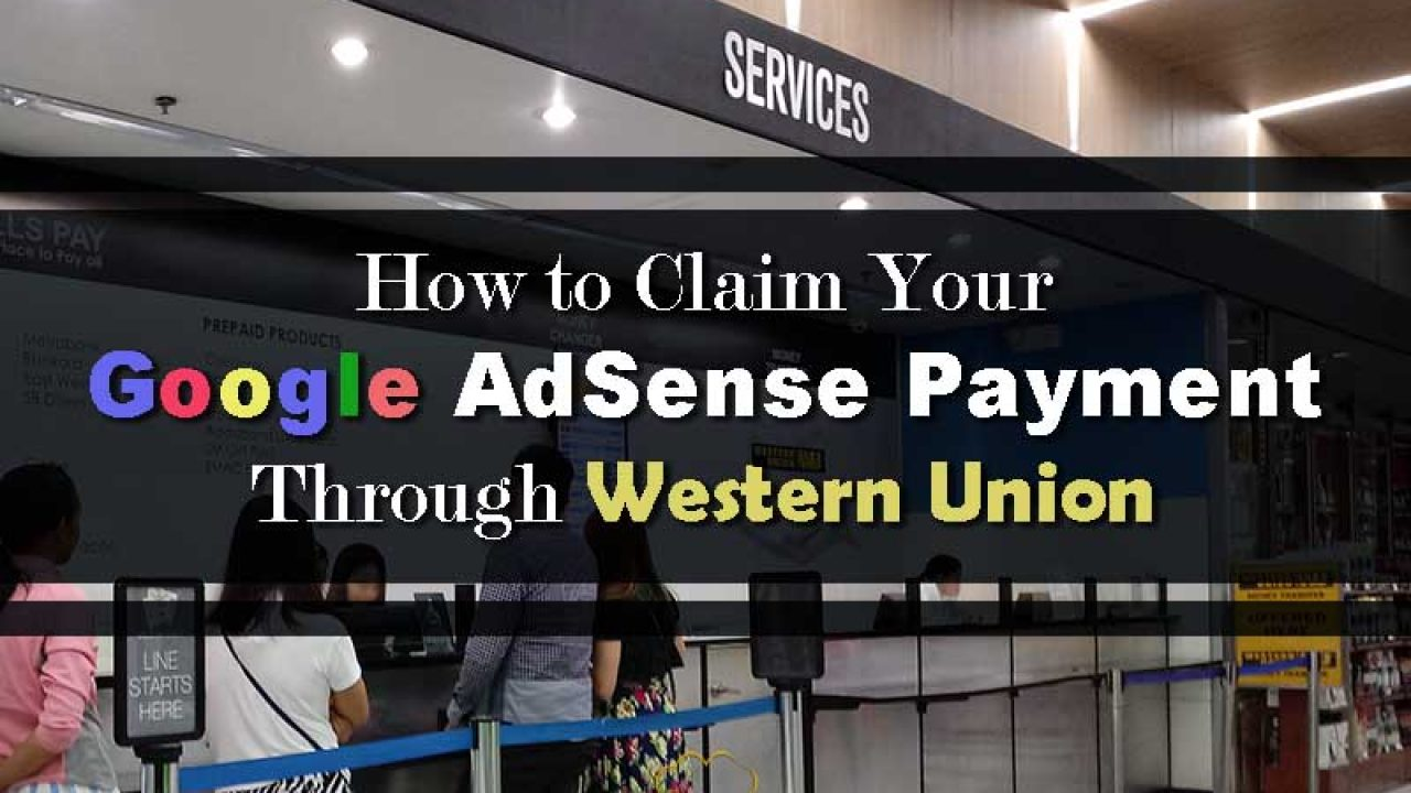 How to Claim Your Google AdSense Payment Through Western