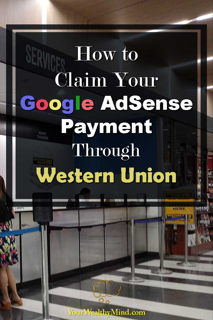 How to Claim Your Google AdSense Payment Through Western Union - Your Wealthy Mind