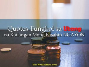 20 Quotes Tungkol sa Utang na Kailangan Mong Basahin NGAYON