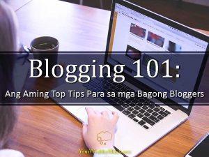Blogging 101: Ang Aming Top Tips Para sa mga Bagong Bloggers