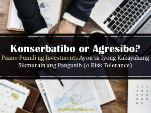 """Konserbatibo or Agresibo? Paano Pumili ng Investments Ayon sa Iyong Kakayahang Sikmurain ang Panganib (o """"Risk Tolerance"""")"""