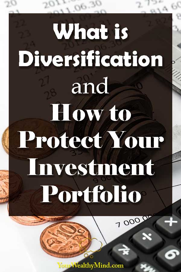 What is Diversification and How to Protect Your Investment Portfolio - Your Wealthy Mind