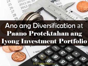 Ano ang Diversification at Paano Protektahan ang Iyong Investment Portfolio