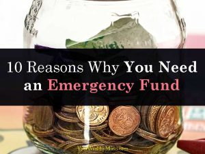 10 Reasons Why You Need an Emergency Fund - Your Wealthy Mind