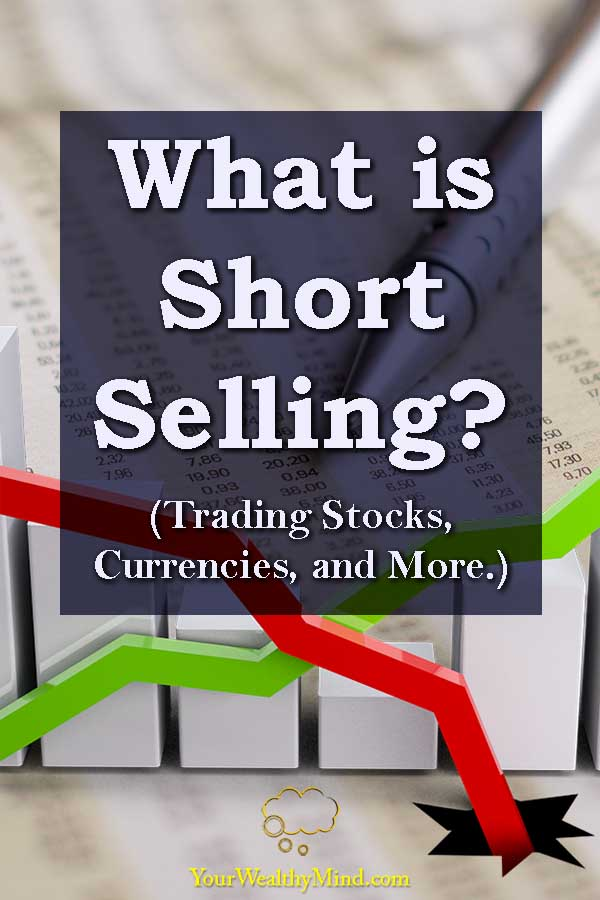 What is Short Selling Trading Stocks Currencies and More - Your Wealthy Mind