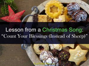 "Lesson from a Christmas Song: ""Count Your Blessings"""