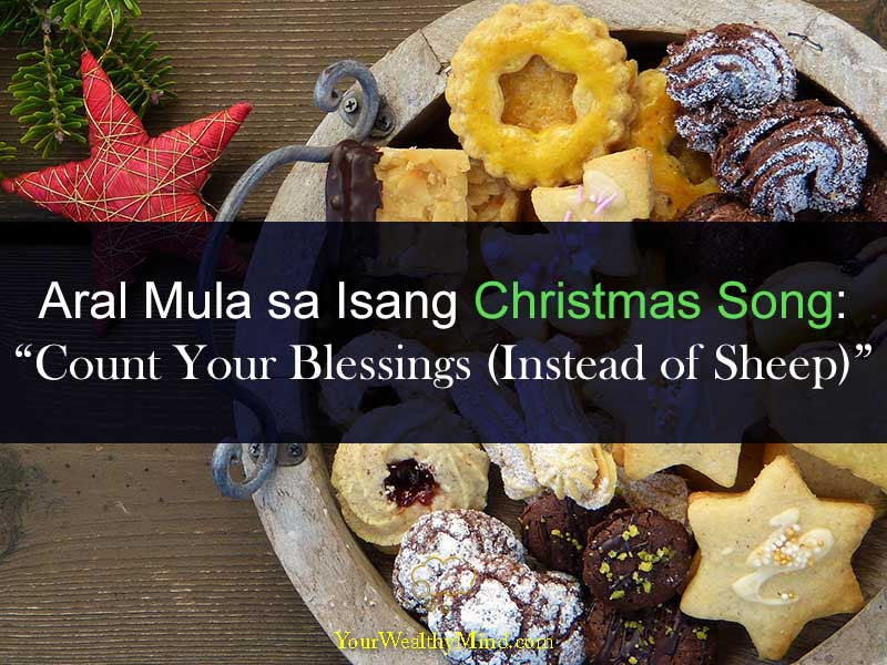 Aral Mula sa Isang Christmas Song Christmas Song Count Your Blessings Instead of Sheep your wealthy mind