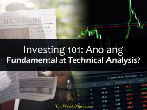 Investing 101: Ano ang Fundamental at Technical Analysis?