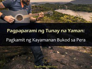 Pagpaparami ng Tunay na Yaman Pagkamit ng Kayamanan Bukod sa Pera Your Wealthy Mind