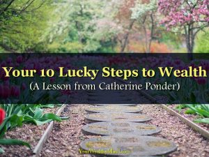 Your 10 Lucky Steps to Wealth (A Lesson from Catherine Ponder)