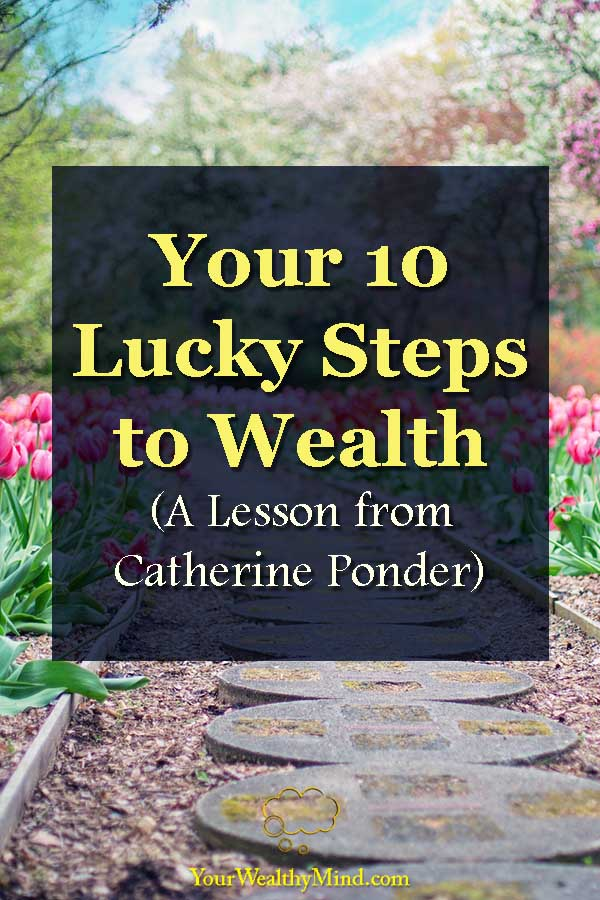 Your 10 Lucky Steps to Wealth A Lesson from Catherine Ponder Your Wealthy Mind