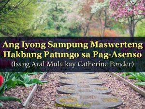 Ang Iyong Sampung Maswerteng Hakbang Patungo sa Pag-Asenso (Isang Aral Mula kay Catherine Ponder)