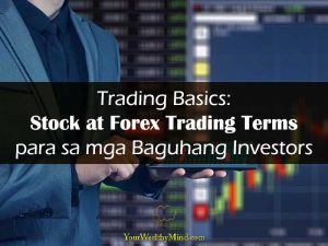 Trading Basics Stock at Forex Trading Terms para sa mga Baguhang Investors Your Wealthy Mind