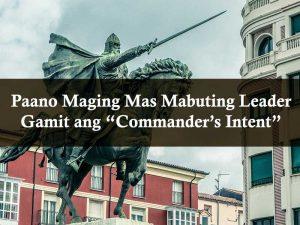 Paano Maging Mas Mabuting Leader Gamit ang commanders intent your wealthy mind