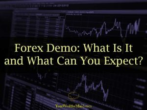 Forex Demo What Is It and What Can You Expect