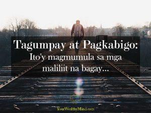 Tagumpay at Pagkabigo Itoy magmumula sa mga maliliit na bagay Your Wealthy Mind