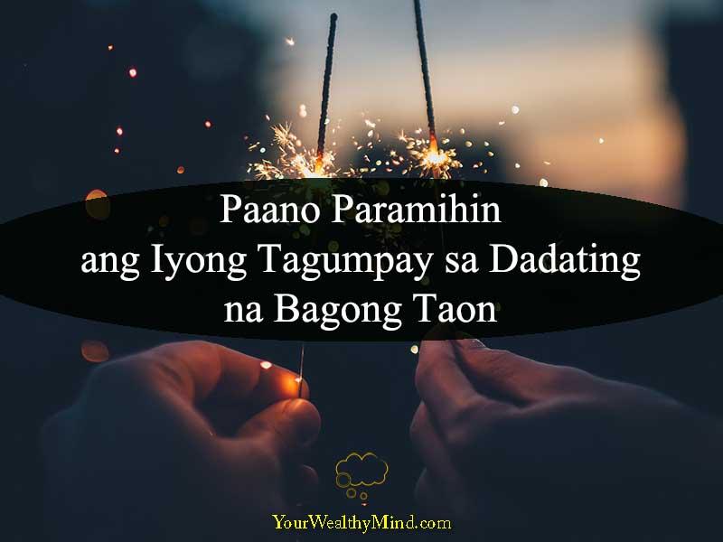 Paano Paramihin ang Iyong Tagumpay sa Dadating na Bagong Taon Your Wealthy Mind