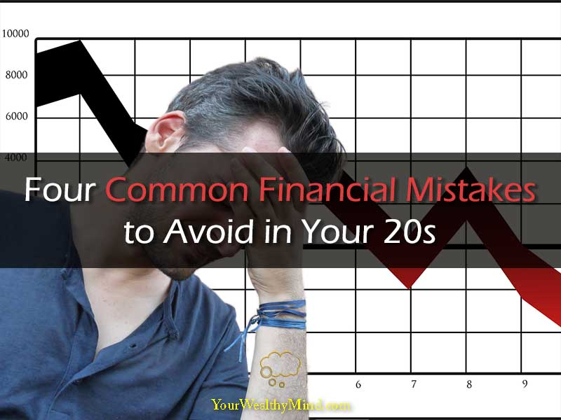 Four Common Financial Mistakes to Avoid in Your 20s