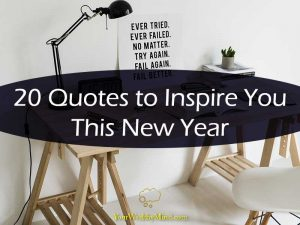 20 Quotes to Inspire You This New Year Your Wealthy Mind