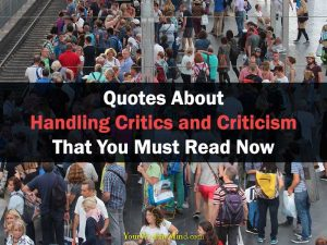 Quotes About Handling Critics and Criticism That You Must Read Now Your Wealthy Mind