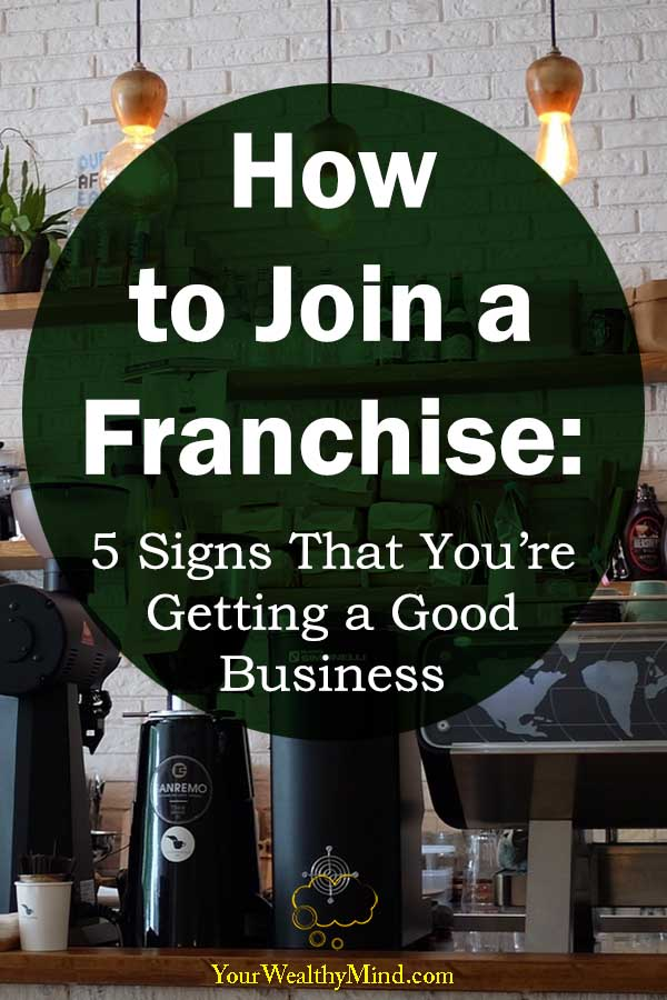 How to Join a Franchise 5 Signs That Youre Getting a Good Business