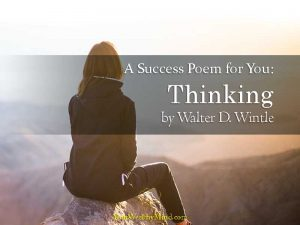 A Success Poem for You Thinking by Walter D Wintle Your Wealthy Mind