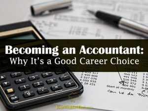 Becoming An Accountant Why Its A Good Career Choice