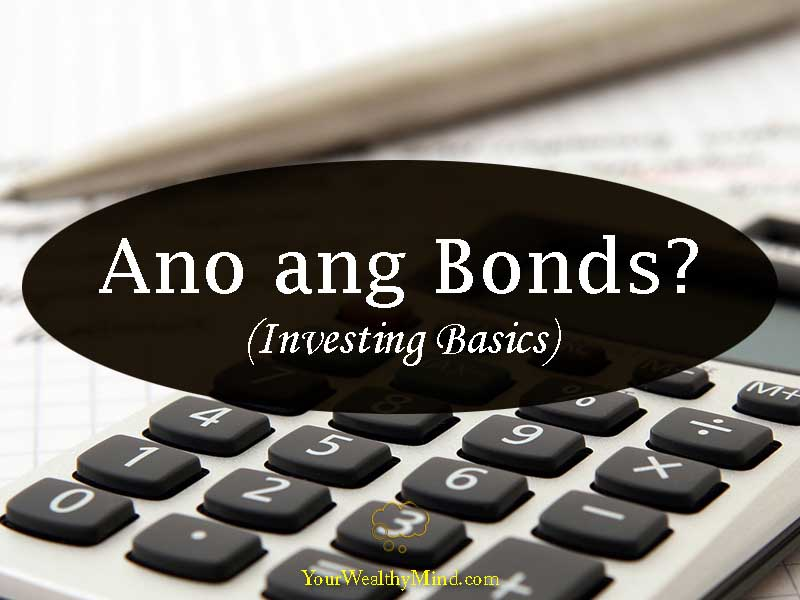 ano ang Bonds investing basics your wealthy mind