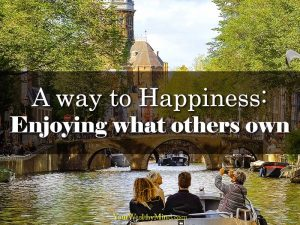 A way to Happiness Enjoying what others own your wealthy mind