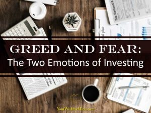 Greed and Fear The Two Emotions of Investing Your Wealthy Mind