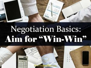 Negotiation Basics Aim for Win Win your wealthy mind