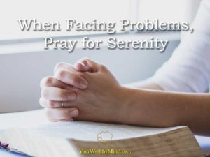 pray for serenity your wealthy mind