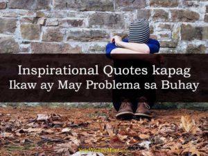 Inspirational Quotes kapag Ikaw ay May Problema sa Buhay