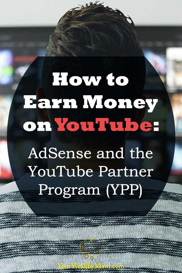 How to Earn Money on YouTube AdSense and the YouTube Partner Program YPP Your Wealthy Mind