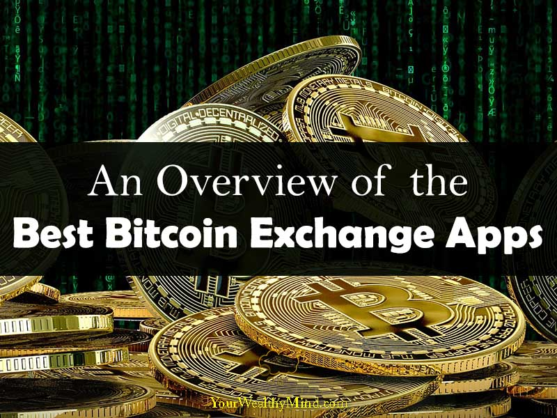 An Overview of the Best Bitcoin Exchange Apps