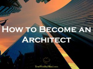 how to become an architect Article contributed by Jade Sohn