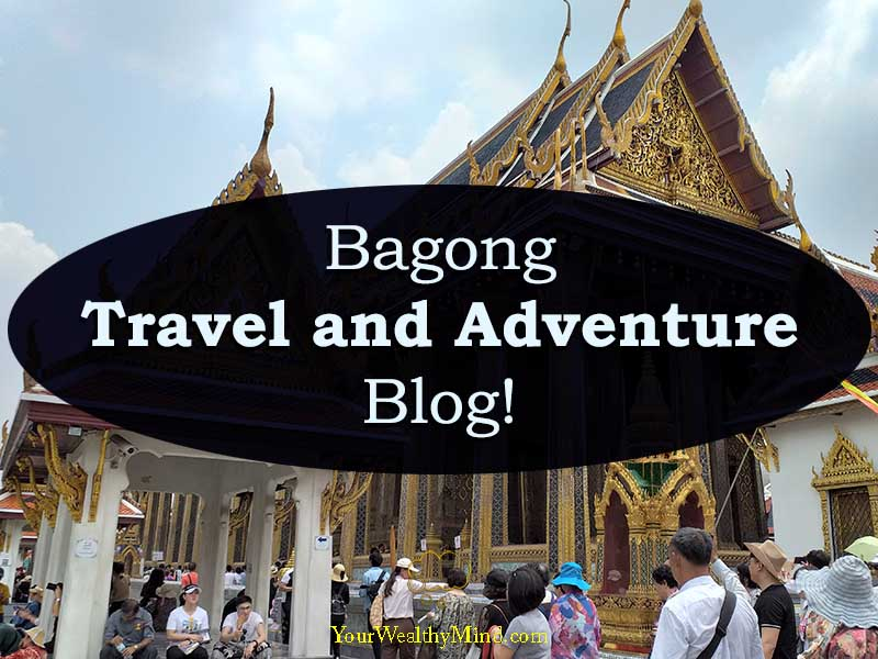 bagong Travel and Adventure Blog your wealthy mind