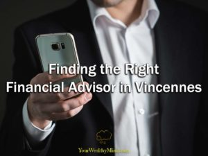 Finding the Right Financial Advisor in Vincennes