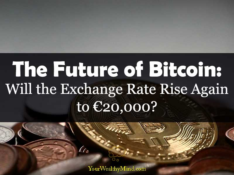 the future of bitcoin exchange rate rise again