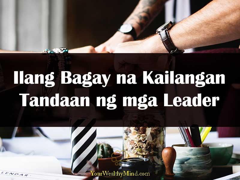 Bagay na Kailangan Tandaan ng mga Leader your wealthy mind