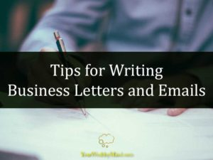 Tips for Writing Business Letters and Emails your wealthy mind