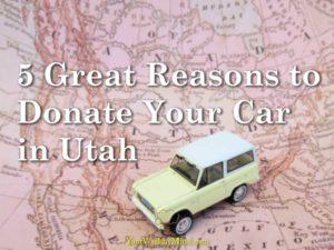 5 Great Reasons to Donate Your Car in Utah